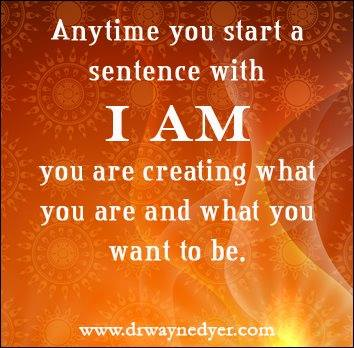 I AM by Wayne Dyer Quotes